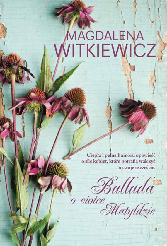okładka Ballada o ciotce Matyldzieebook | epub, mobi | Magdalena Witkiewicz