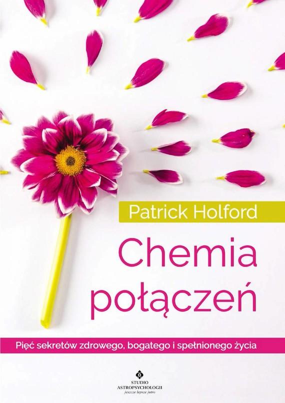 okładka Chemia połączeń. Pięć sekretów zdrowego, bogatego i spełnionego życia - PDF, Ebook | Patrick Holford