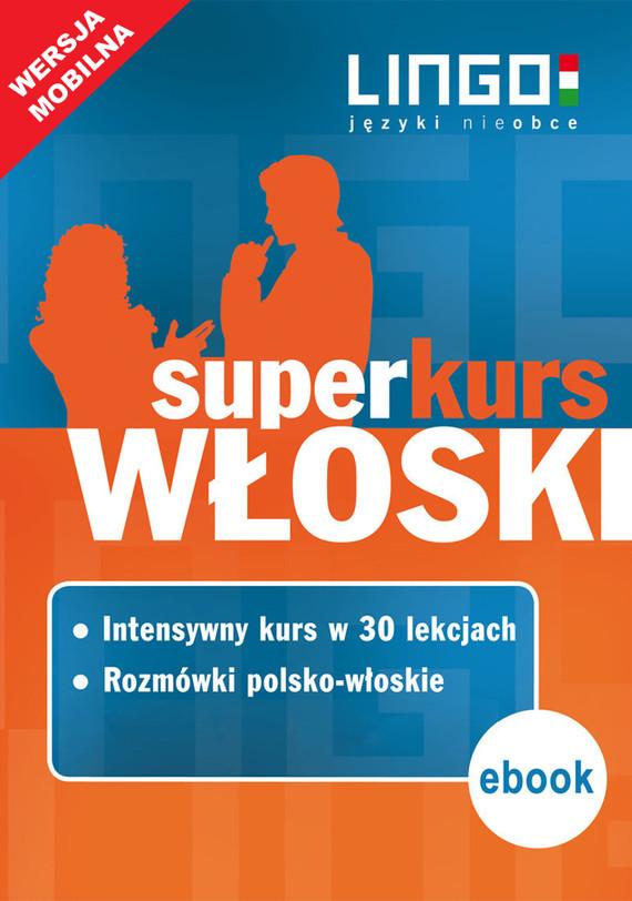 okładka Włoski. Superkurs (kurs+rozmówki). Wersja mobilnaebook | epub, mobi | autor zbiorowy