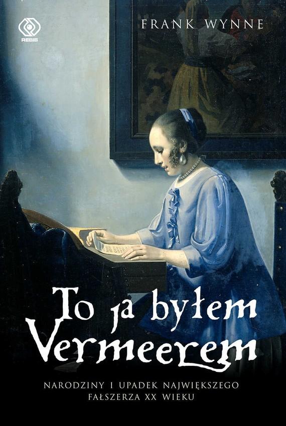 okładka To ja byłem Vermeeremebook | epub, mobi | Frank Wynne