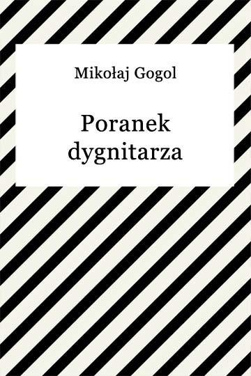 okładka Poranek dygnitarzaebook | epub, mobi | Mikołaj Gogol