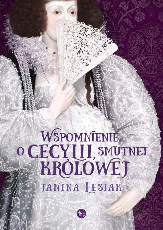 okładka Wspomnienie o Cecylii, smutnej królowejebook   epub, mobi   Janina Lesiak