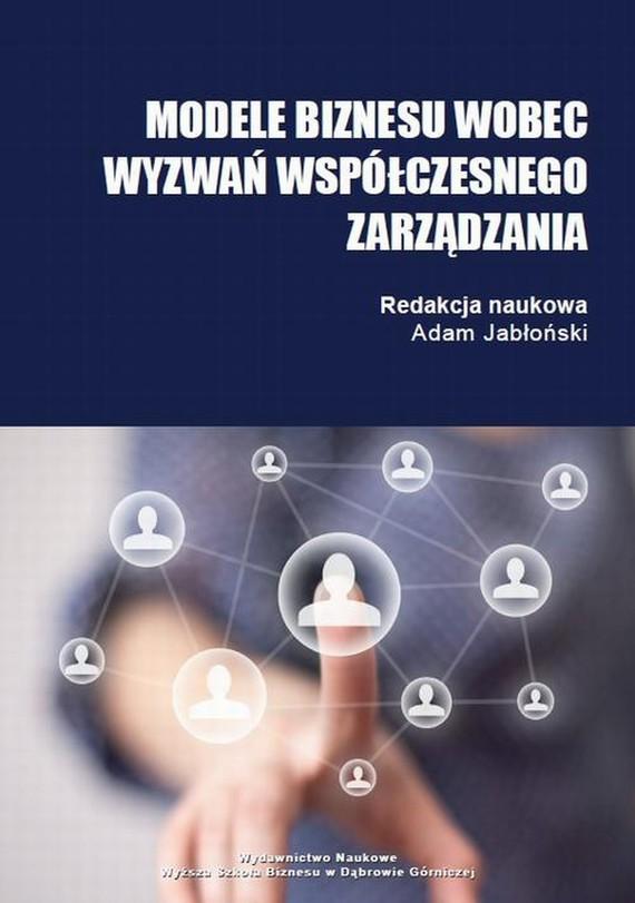 okładka Modele biznesu wobec wyzwań współczesnego zarządzaniaebook   pdf   Adam Jabłoński