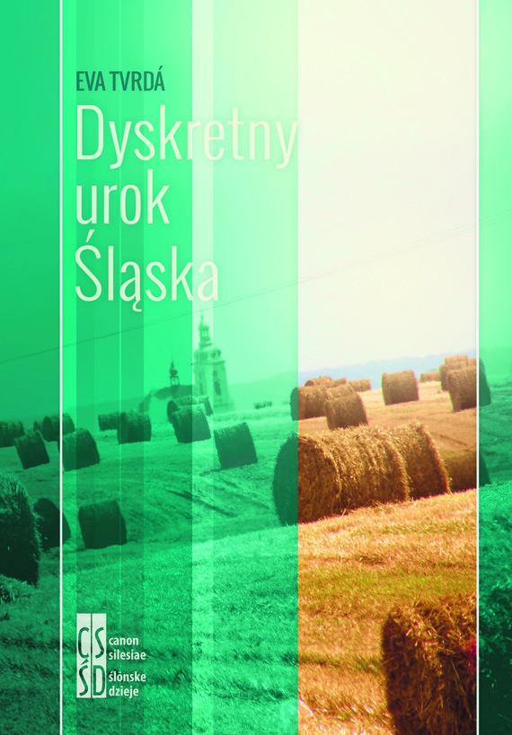 okładka Dyskretny urok Śląska, Ebook | Eva Tvrda