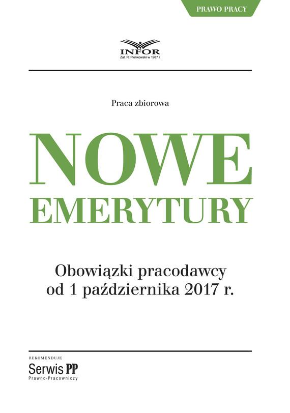 okładka Nowe emerytury. Obowiązki pracodawcy po zmianach od 1 października 2017, Ebook | Praca zbiorowa