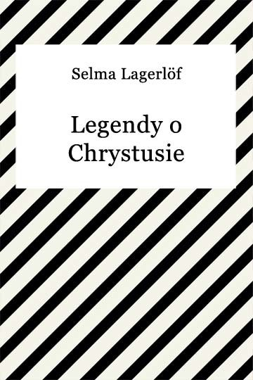 okładka Legendy o Chrystusieebook | epub, mobi | Selma Lagerlöf