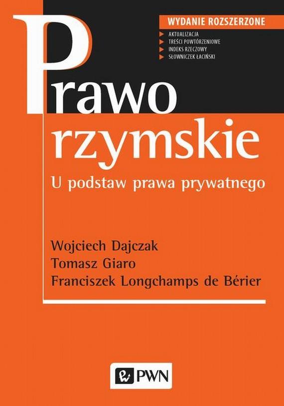 okładka Prawo rzymskieebook   epub, mobi   Wojciech Dajczak, Tomasz Giaro, Franciszek Longchamps  De Berier