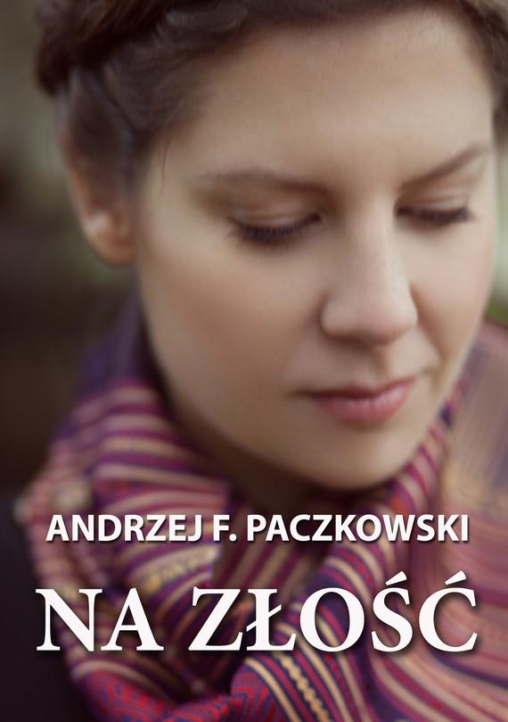 okładka Na złośćebook | epub, mobi | Andrzej Paczkowski