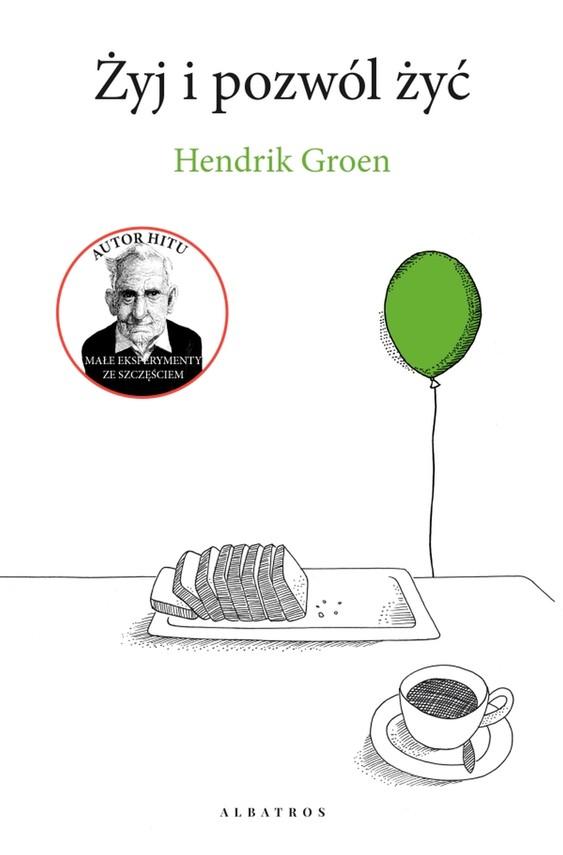 okładka ŻYJ I POZWÓL ŻYĆebook | epub, mobi | Hendrik Groen