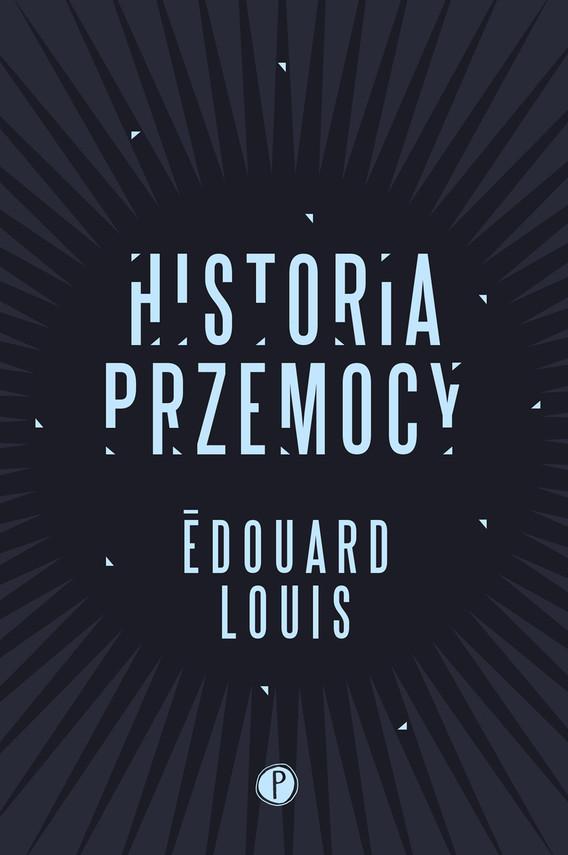 okładka Historia przemocy, Ebook   Edouard Louis