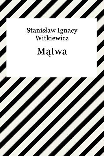 okładka Mątwaebook | epub, mobi | Stanisław Ignacy Witkiewicz