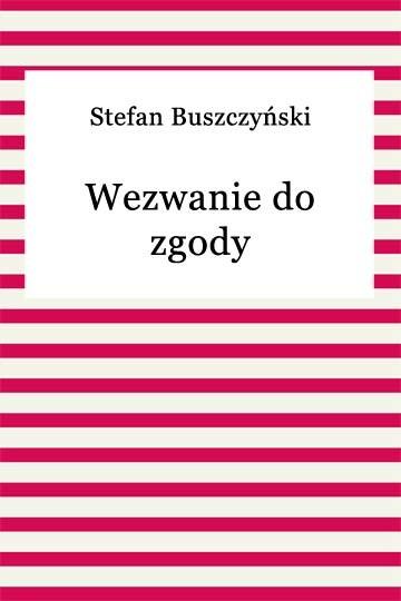 okładka Wezwanie do zgody, Ebook | Stefan Buszczyński