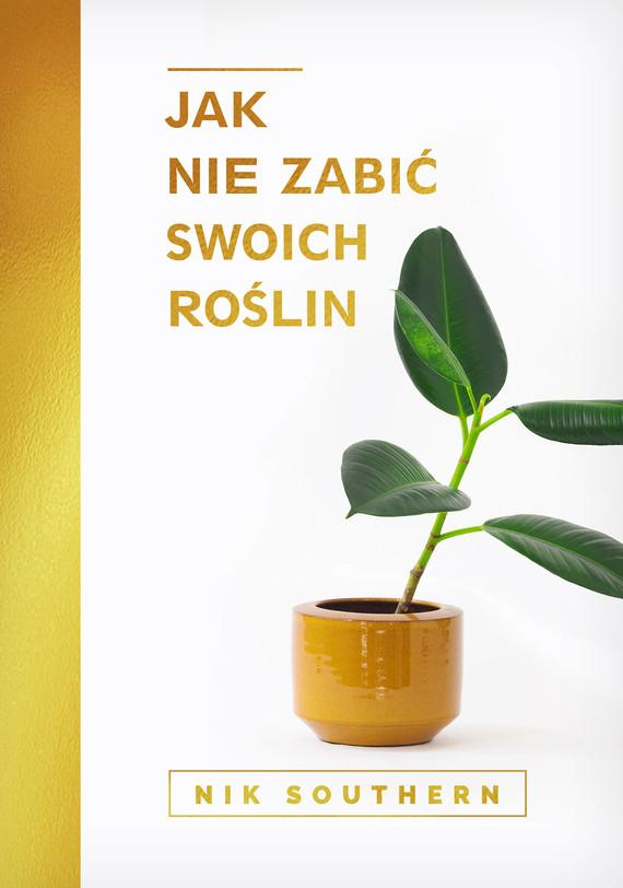 okładka Jak nie zabić swoich roślin, Ebook   Southern Nik