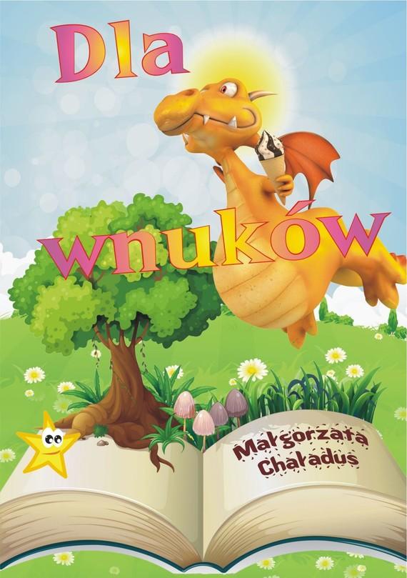 okładka Dla wnuków, Ebook   Małgorzata Chaładus