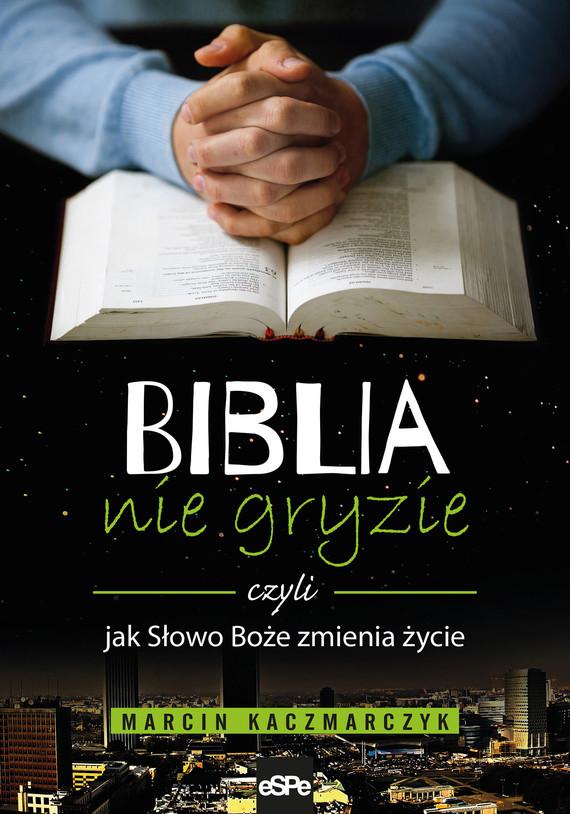 okładka Biblia nie gryzie, Ebook | Marcin Kaczmarczyk