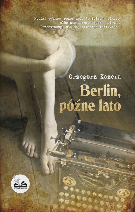 okładka Berlin, późne latoebook | epub, mobi | Grzegorz Kozera
