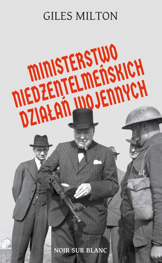 okładka Ministerstwo niedżentelmeńskich działań wojennych, Ebook | Giles Milton