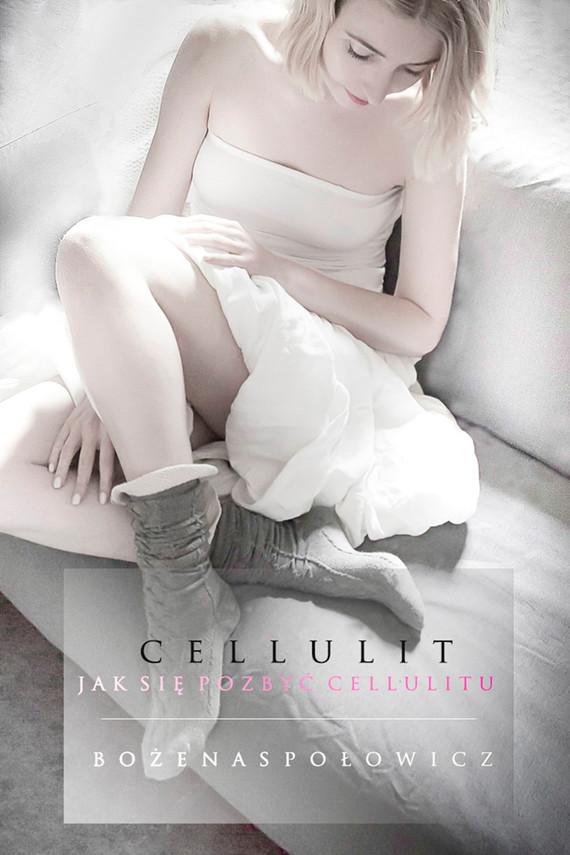 okładka Cellulit. Jak się pozbyć cellulitu, Ebook   Bożena Społowicz