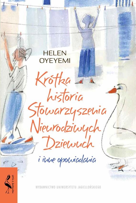 okładka Krótka historia Stowarzyszenia Nieurodziwych Dziewuch, Ebook | Oyeyemi Helen