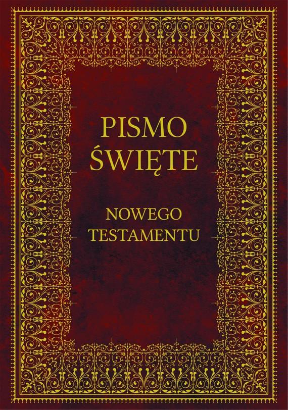 okładka Biblia. Pismo Święte Nowego Testamentu, Ebook   autor zbiorowy