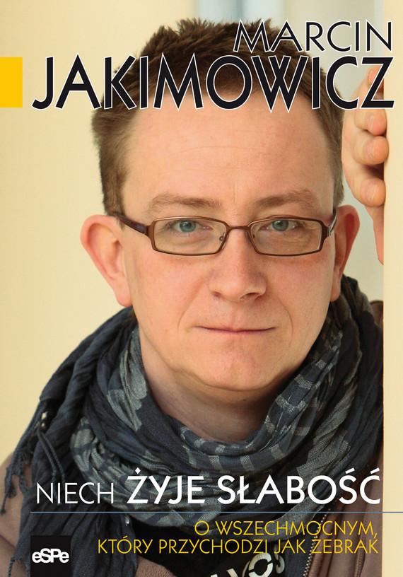 okładka Niech żyje słabość, Ebook | Marcin Jakimowicz