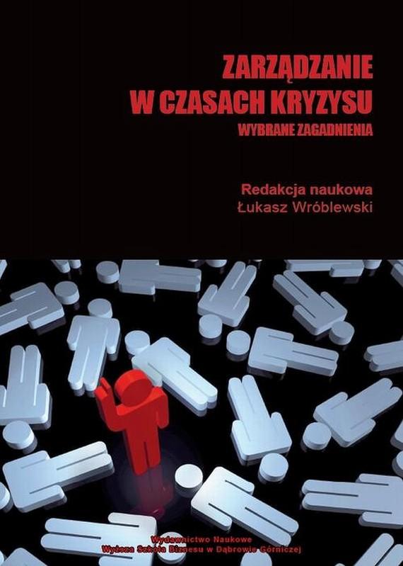 okładka Zarządzanie w czasach kryzysu. Wybrane zagadnienia, Ebook | Łukasz  Wróblewski