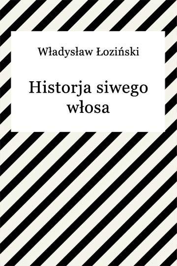 okładka Historja siwego włosa, Ebook | Władysław Łoziński