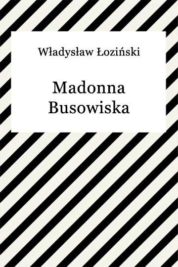 okładka Madonna Busowiska, Ebook | Władysław Łoziński