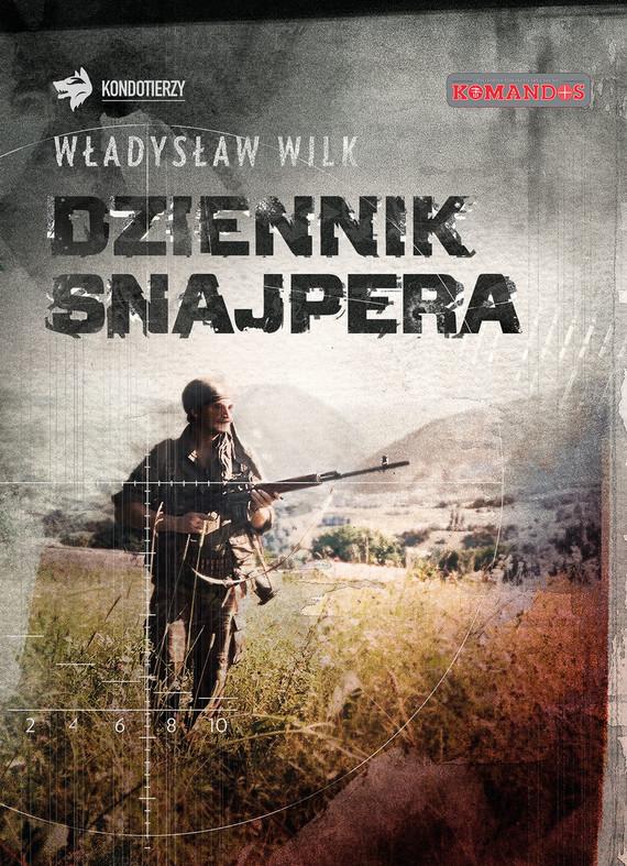 okładka Dziennik snajperaebook | epub, mobi | Władysław Wilk
