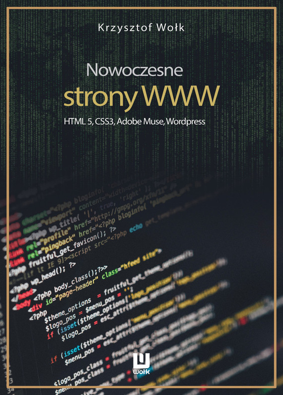 okładka Nowoczesne strony WWW. HTML5, CSS3, Adobe Muse, Wordpress, Ebook   Krzysztof Wołk