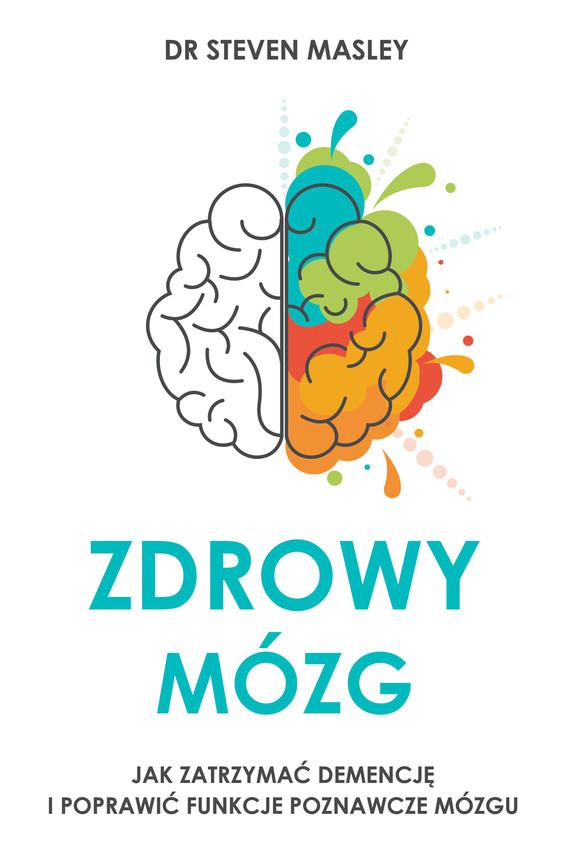 okładka Zdrowy mózg. Jak zatrzymać demencję i poprawić funkcje poznawcze mózguebook | epub, mobi | M.D. Steven Masley