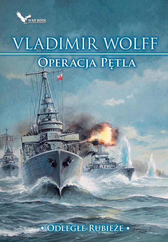 okładka Operacja pętlaebook | epub, mobi | Vladimir Wolff