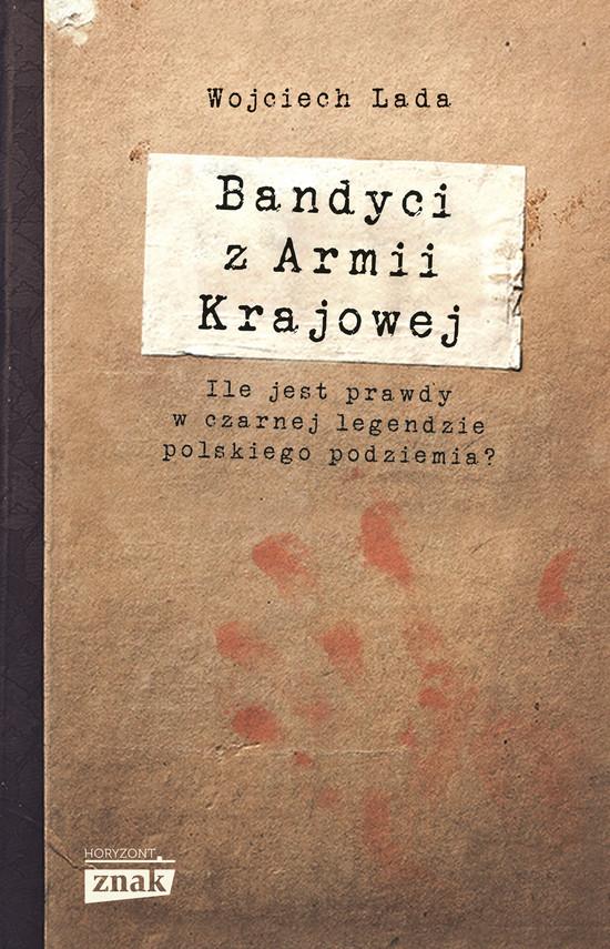 okładka Bandyci z Armii Krajowejebook | epub, mobi | Wojciech Lada