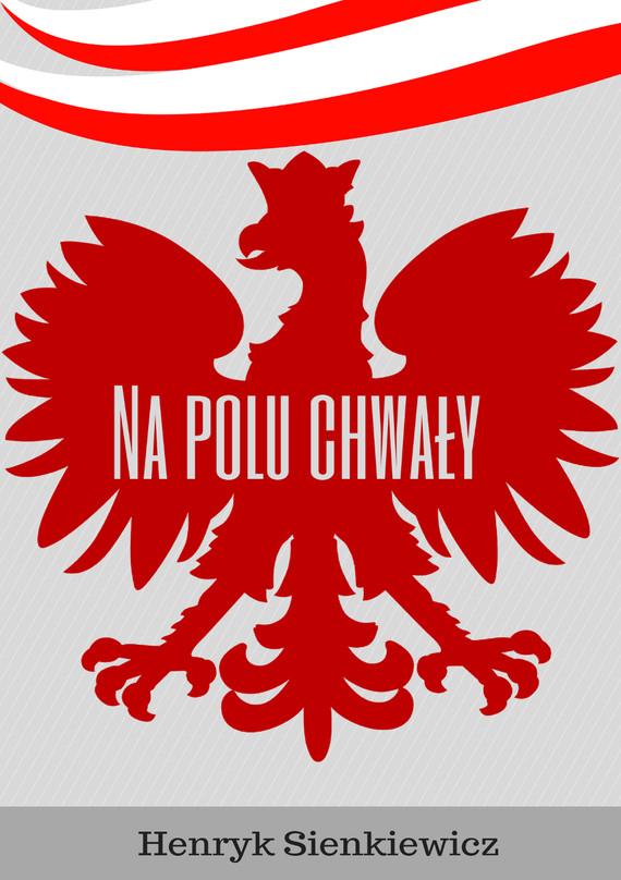 okładka Na polu chwałyebook | epub, mobi | Henryk Sienkiewicz
