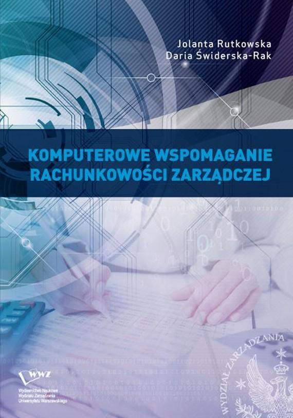 okładka Komputerowe wspomaganie rachunkowości zarządczej, Ebook | Jolanta  Rutkowska, Daria  Świderska-Rak