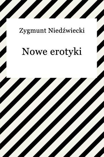 okładka Nowe erotykiebook | epub, mobi | Zygmunt Niedźwiecki