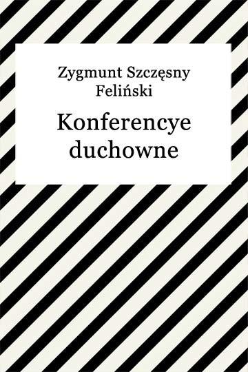 okładka Konferencye duchowne - popr. W treści epuba Tom II na Tom I, Ebook   Zygmunt Szczęsny Feliński