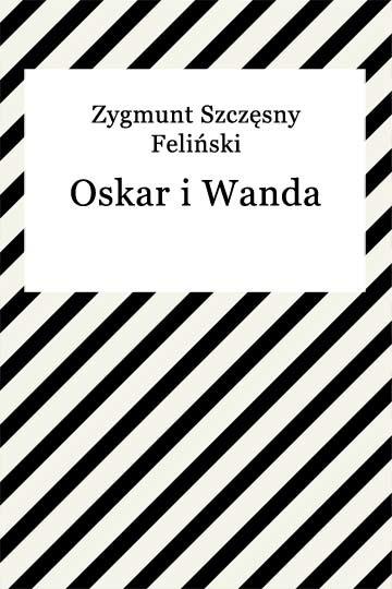 okładka Oskar i Wandaebook | epub, mobi | Zygmunt Szczęsny Feliński