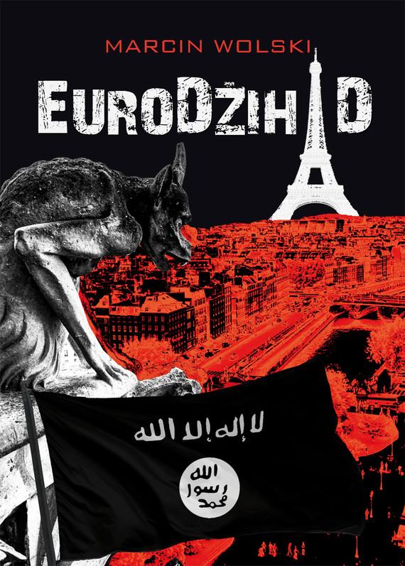 okładka EuroDżihad, Ebook | Marcin Wolski