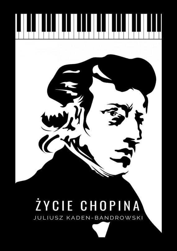 okładka Życie Chopina, Ebook | Juliusz Kaden-Bandrowski