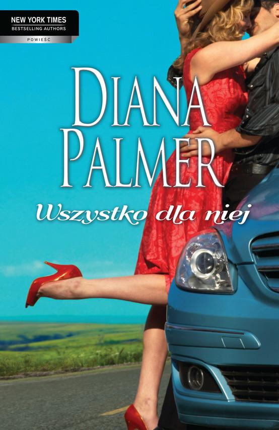 okładka Wszystko dla niej, Ebook   Diana Palmer