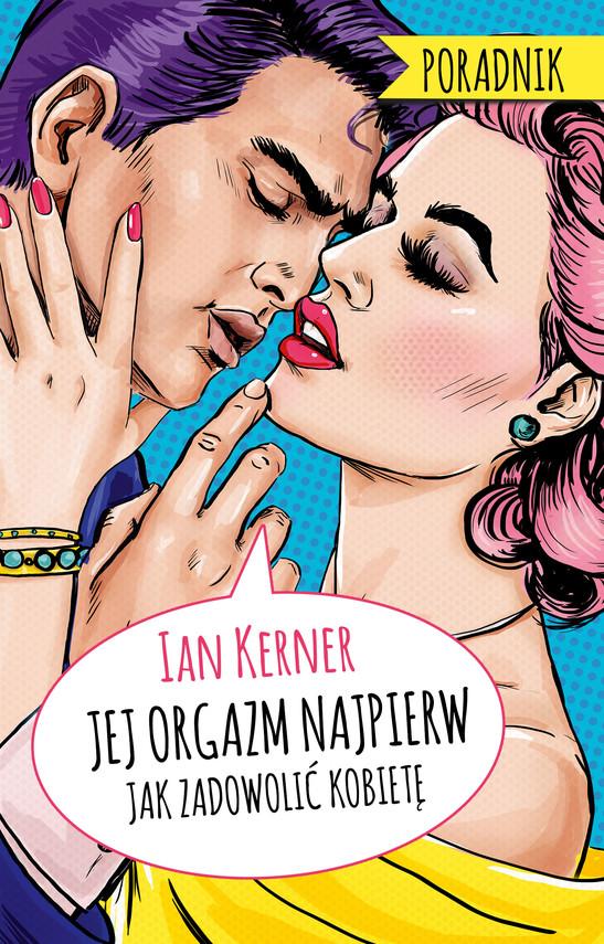 okładka Jej orgazm najpierw. Poradnik dla myślących mężczyzn, Ebook | Ian Kerner