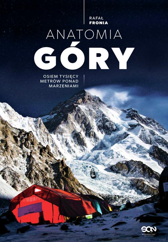 okładka Anatomia Góry. Osiem tysięcy metrów ponad marzeniami, Ebook | Fronia Rafał