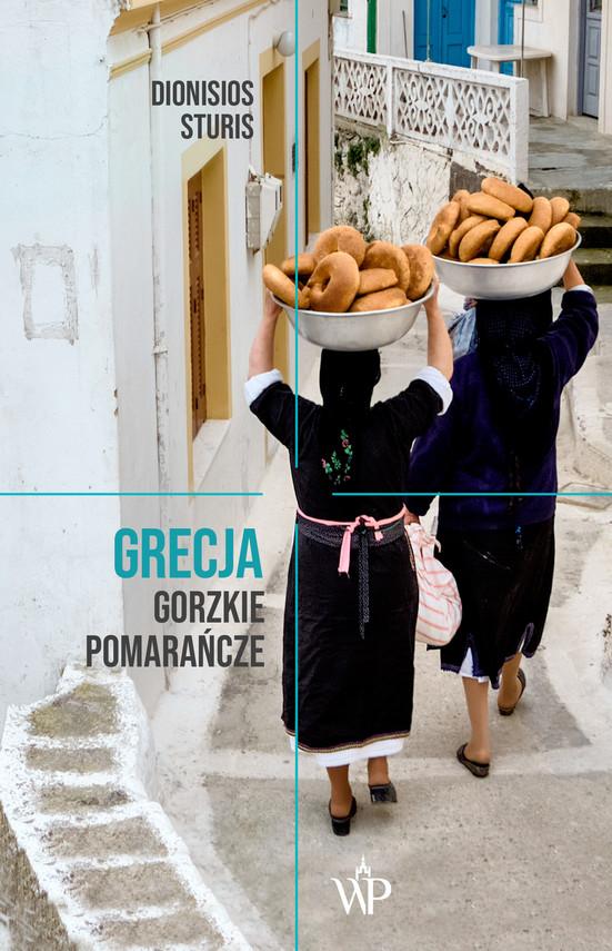 okładka Grecja. Gorzkie Pomarańcze, Ebook   Sturis Dionisios