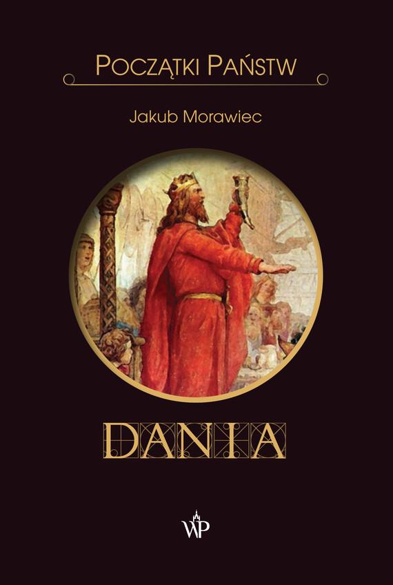 okładka Początki państw. Daniaebook | epub, mobi | Jakub Morawiec