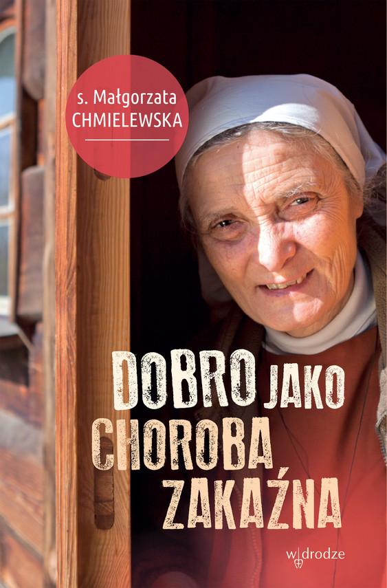 okładka Dobro jako choroba zakaźna, Ebook | Małgorzata Chmielewska