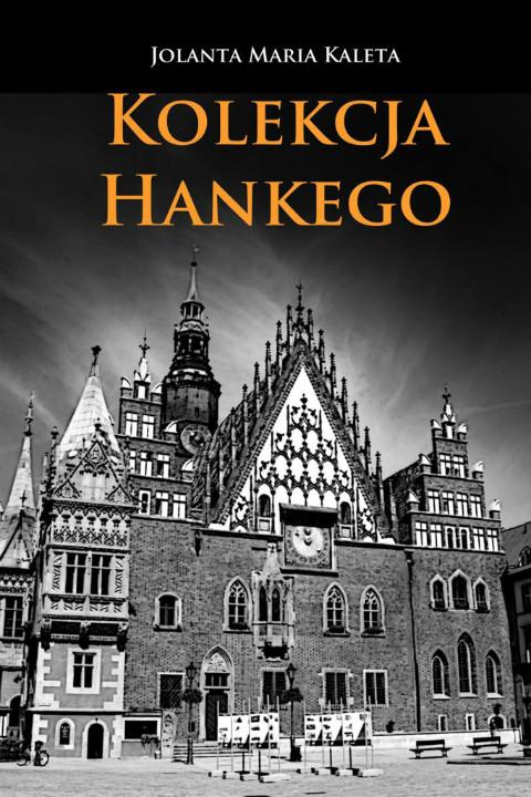 okładka Kolekcja Hankego, Ebook | Jolanta Maria Kaleta