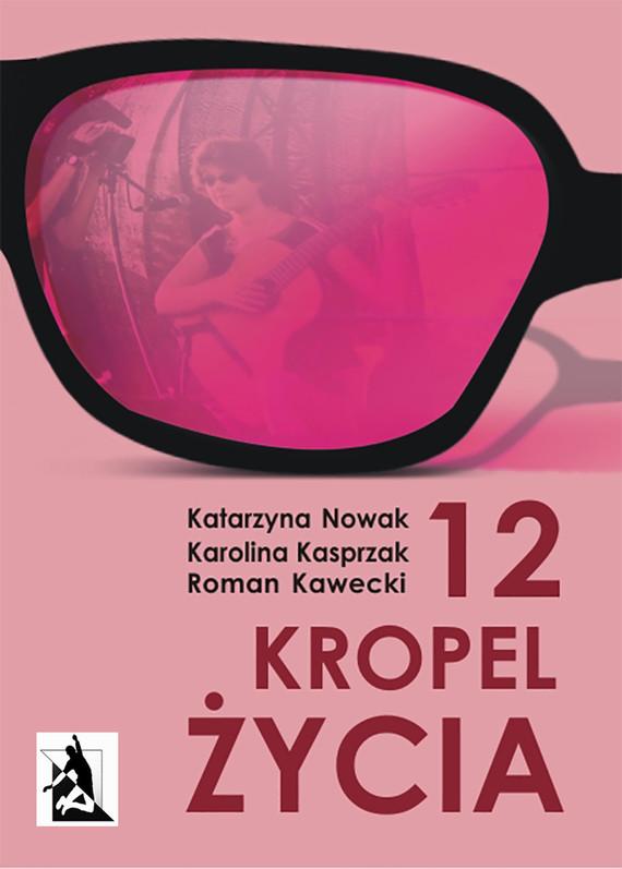 okładka 12 kropel życiaebook | epub, mobi | Katarzyna Nowak, Karolina  Kasprzak, Roman  Kawecki