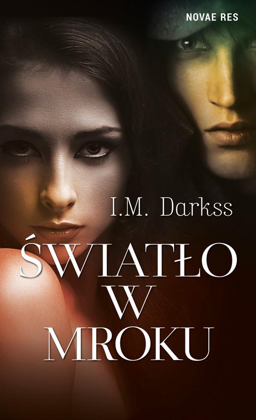 okładka Światło w mrokuebook | epub, mobi | I.M. Darkss