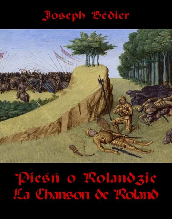 okładka Pieśń o Rolandzie. La Chanson de Roland, Ebook | Joseph  Bedier